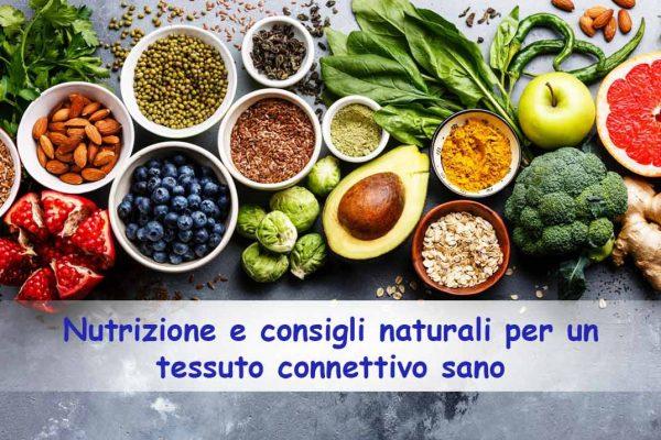 Nutrizione e consigli naturali per un tessuto connettivo sano